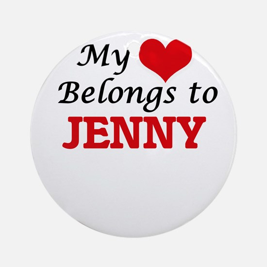 My heart belongs to Jenny Round Ornament