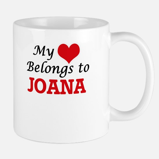 My heart belongs to Joana Mugs