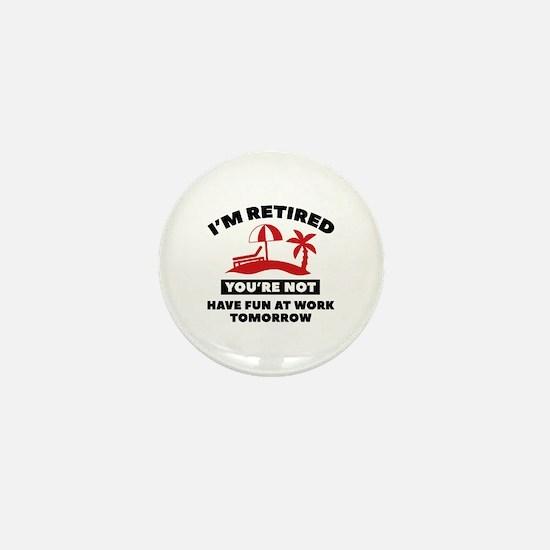 I'm Retired Mini Button