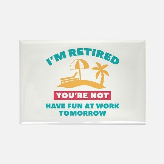 I'm Retired Rectangle Magnet