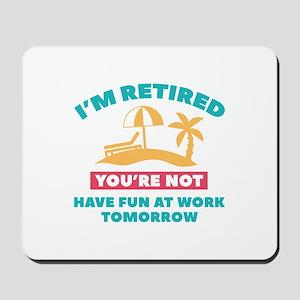 I'm Retired Mousepad