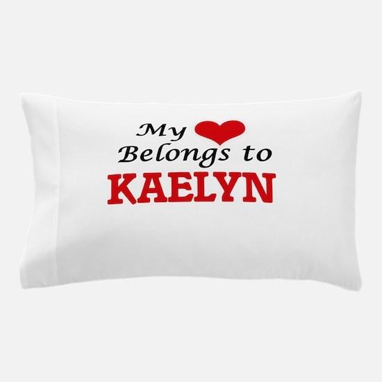 My heart belongs to Kaelyn Pillow Case