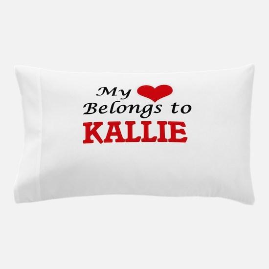 My heart belongs to Kallie Pillow Case