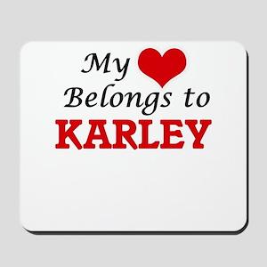 My heart belongs to Karley Mousepad