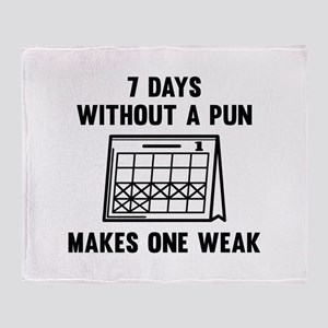 7 Days Without A Pun Stadium Blanket