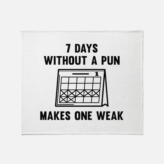 7 Days Without A Pun Stadium Blanket