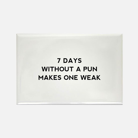 7 Days Without A Pun Rectangle Magnet