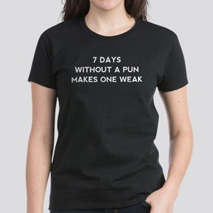 7 Days Without A Pun Women's Dark T-Shirt