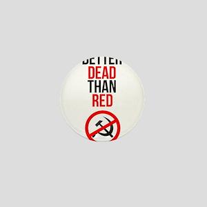 Better Dead than Red Mini Button