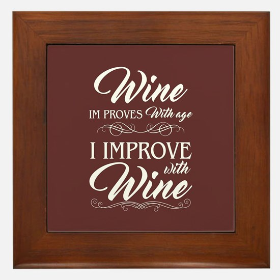 I Improve with Wine Framed Tile
