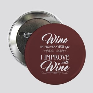 "I Improve with Wine 2.25"" Button"