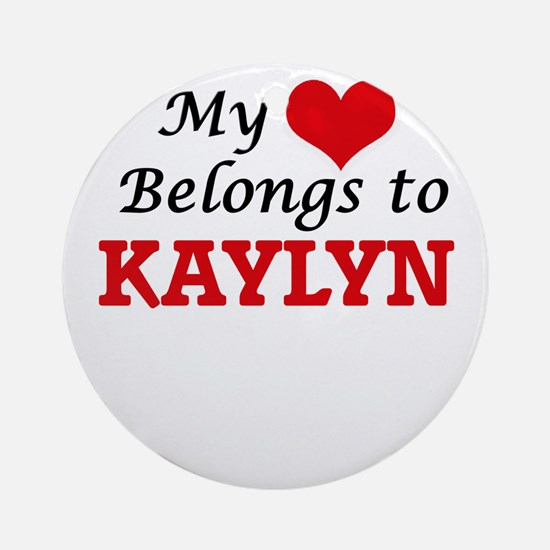 My heart belongs to Kaylyn Round Ornament