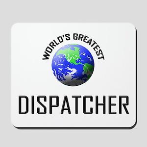 World's Greatest DISPATCHER Mousepad
