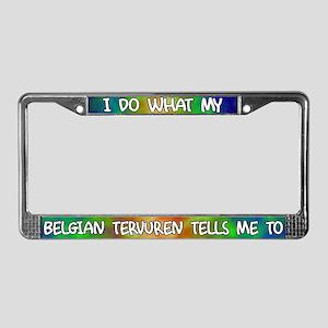 Do what Belgian Tervuren License Plate Frame