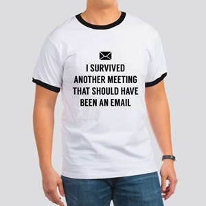 I Survived Another Meeting Ringer T