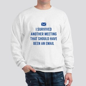 I Survived Another Meeting Sweatshirt