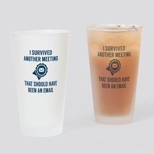 I Survived Another Meeting Drinking Glass