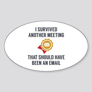 I Survived Another Meeting Sticker (Oval)