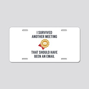 I Survived Another Meeting Aluminum License Plate