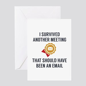 I Survived Another Meeting Greeting Card
