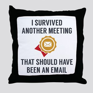 I Survived Another Meeting Throw Pillow