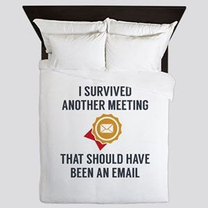 I Survived Another Meeting Queen Duvet