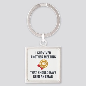 I Survived Another Meeting Square Keychain