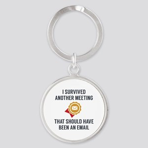 I Survived Another Meeting Round Keychain