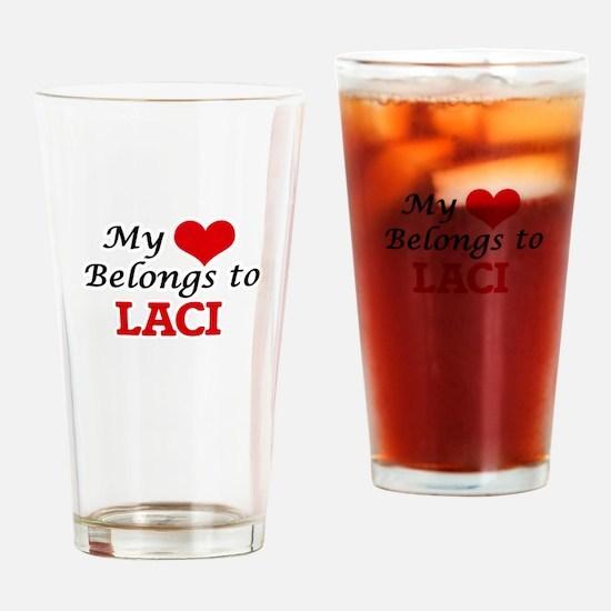 My heart belongs to Laci Drinking Glass