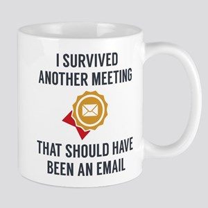 I Survived Another Meeting Mugs