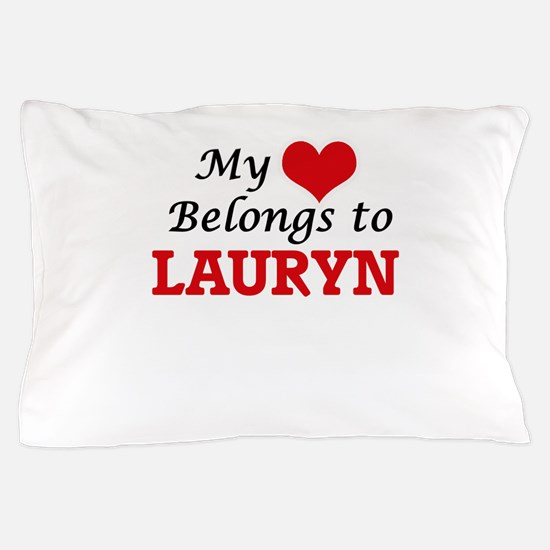 My heart belongs to Lauryn Pillow Case