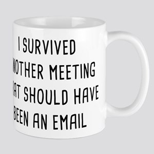 f1742ef5a954 I Survived Another Meeting Mugs