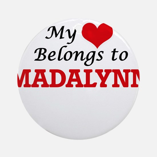 My heart belongs to Madalynn Round Ornament