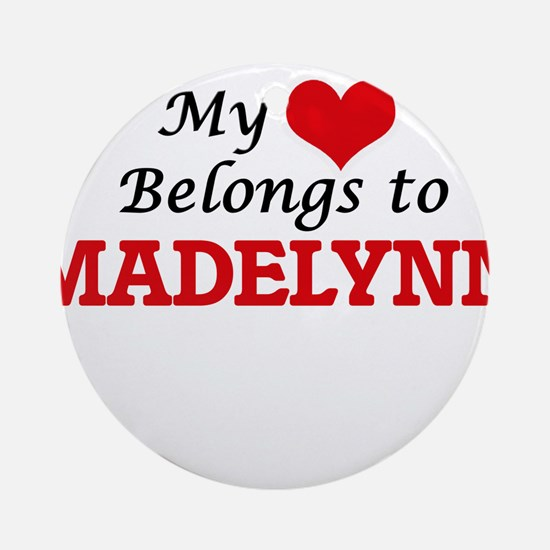 My heart belongs to Madelynn Round Ornament