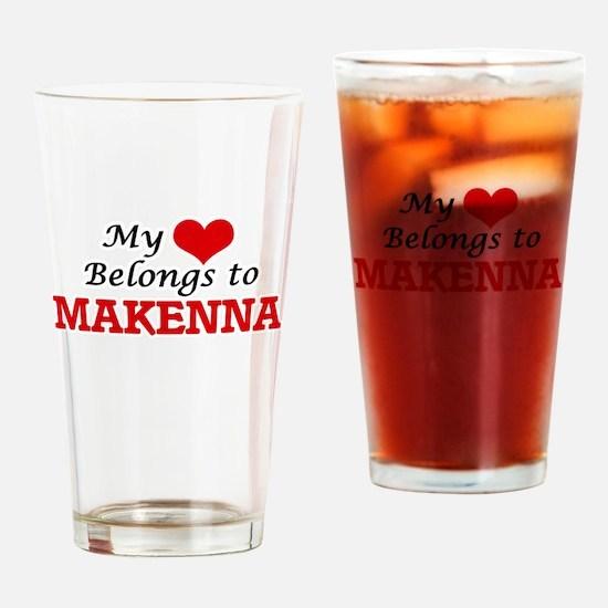 My heart belongs to Makenna Drinking Glass
