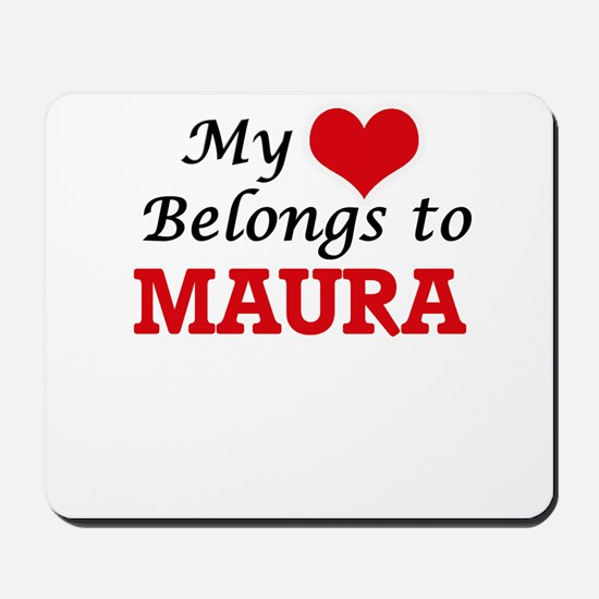 My heart belongs to Maura Mousepad