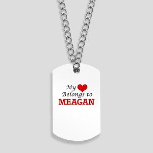 My heart belongs to Meagan Dog Tags