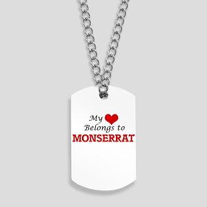 My heart belongs to Monserrat Dog Tags