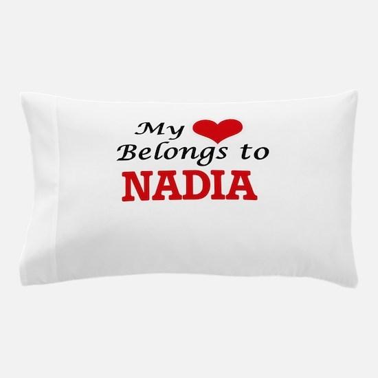 My heart belongs to Nadia Pillow Case