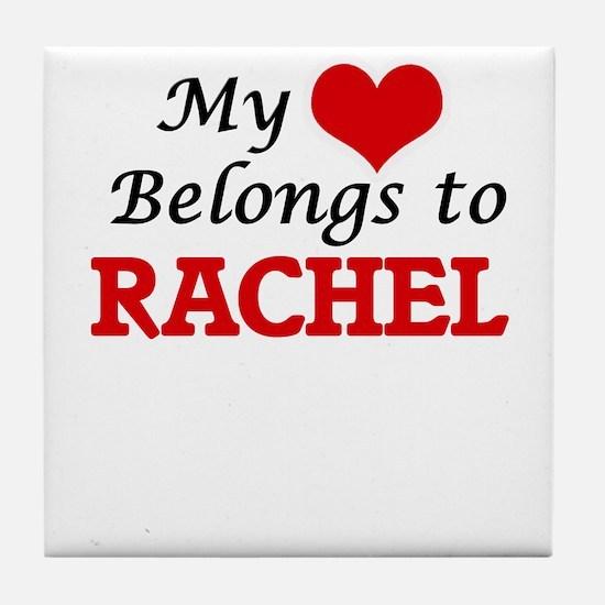 My heart belongs to Rachel Tile Coaster