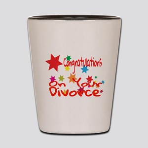 Congratulations On Your Divorce Shot Glass