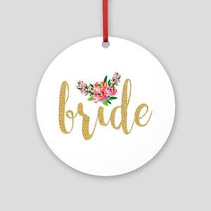 Gold Glitter Bride text floral acce Round Ornament
