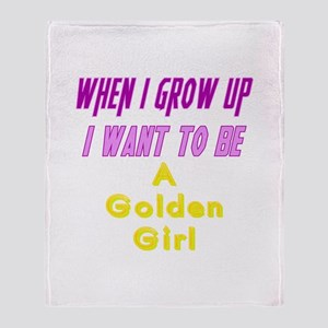Be A Golden Girl When I Grow Up Throw Blanket