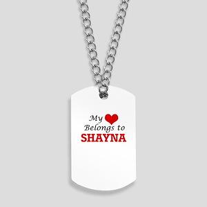 My heart belongs to Shayna Dog Tags