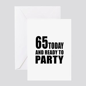 65 Today And Ready To Party Greeting Card