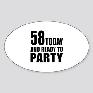 58 Today And Ready To Party Sticker (Oval)