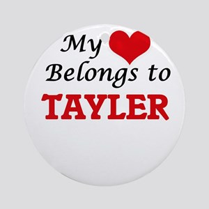 My heart belongs to Tayler Round Ornament