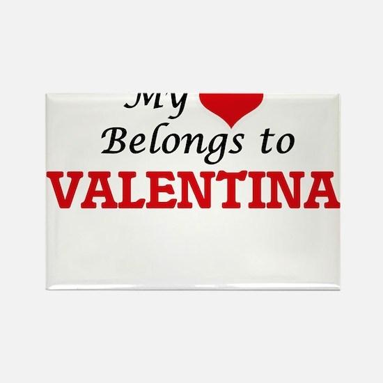 My heart belongs to Valentina Magnets