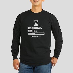Hand Ball Skill Loading.. Long Sleeve Dark T-Shirt