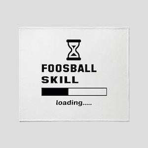Foosball Skill Loading.... Throw Blanket